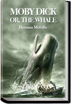 Moby Dick, or, the whale by Herman Melville