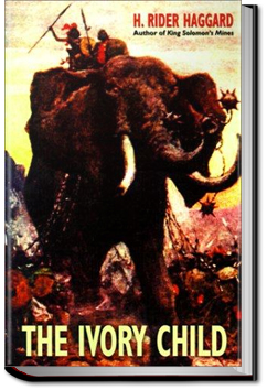 The Ivory Child by Henry Rider Haggard