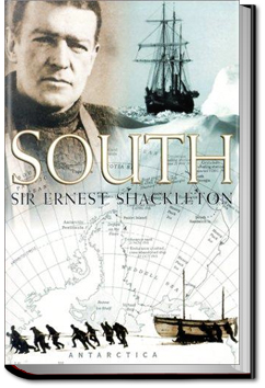 South! Shackleton's Last Expedition by Sir Ernest Henry Shackleton
