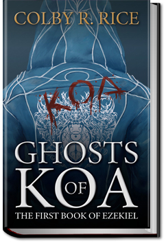Ghosts of Koa - Volume 1 by Colby R Rice