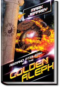 Armand Ptolemy and the Golden Aleph by Mark Jeffery