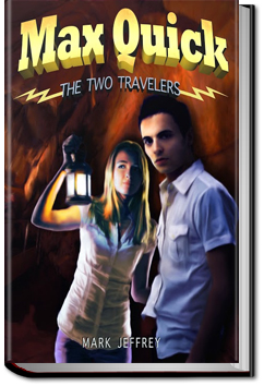 Max Quick: The Two Travellers by Mark Jeffery
