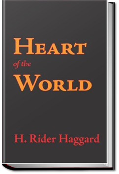 Heart of the World by H. Rider Haggard