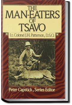 The Man-Eaters of Tsavo and Other East African Adventures by John Henry Patterson