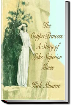 The Copper Princess: A Story of Lake Superior Mines by Kirk Munroe