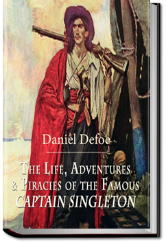 The Life, Adventures & Piracies of the Famous Captain Singleton by Daniel Defoe