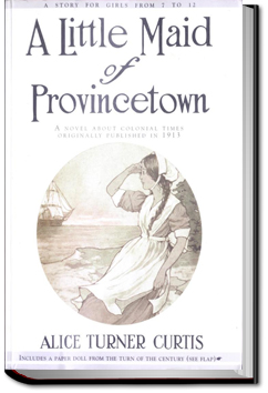 A Little Maid of Province Town by Alice Turner Curtis