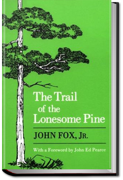 The Trail of the Lonesome Pine by John Fox Jr.