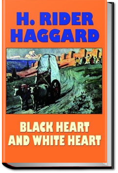 Black Heart and White Heart by Henry Rider Haggard