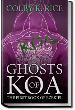 Ghosts of Koa - Volume 2 by Colby R Rice