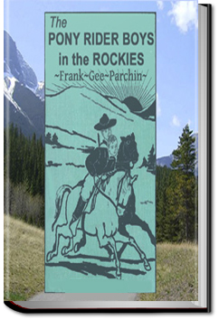 The Pony Rider Boys in the Rockies by Frank Gee Patchin
