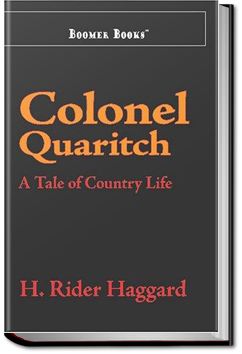 Colonel Quaritch, V.C. by Henry Rider Haggard