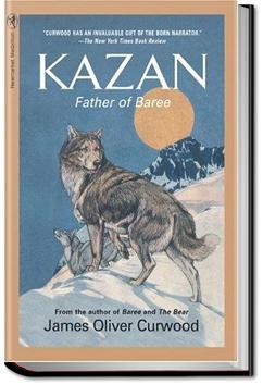 Kazan by James Oliver Curwood