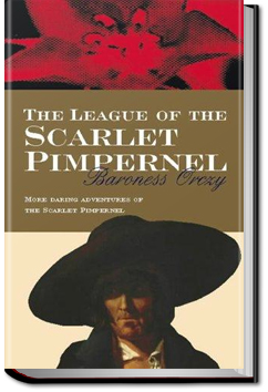 The League of the Scarlet Pimpernel by Baroness Emmuska Orczy