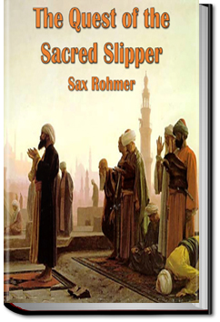 The Quest of the Sacred Slipper by Sax Rohmer