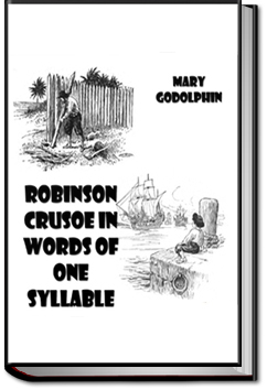 Robinson Crusoe - in Words of One Syllable by Mary Godolphin