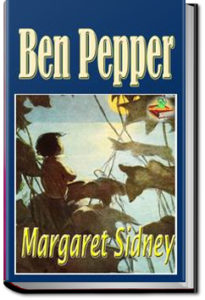 Ben Pepper by Margaret Sidney