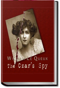 The Czar's Spy by William Le Queux