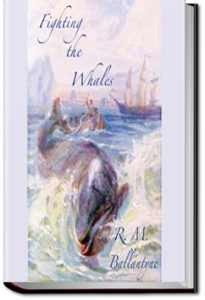 Fighting the Whales by R. M. Ballantyne