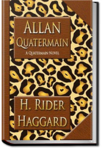 Allan Quatermain by Henry Rider Haggard