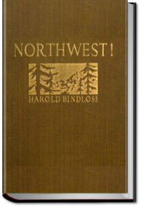 Northwest! by Harold Bindloss