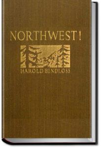 Northwest! by Harold Bindloss