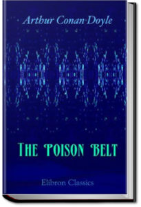 The Poison Belt by Sir Arthur Conan Doyle
