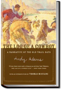 The Log of a Cowboy by Andy Adams
