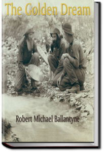 The Golden Dream by R. M. Ballantyne