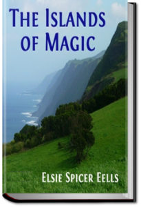 The Islands of Magic by Elsie Spicer Eells