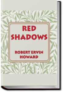 The Red Shadows by Robert Howard