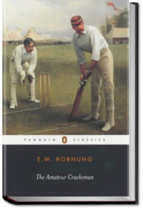 The Amateur Cracksman by E. W. Hornung