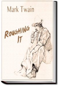 Roughing It by Mark Twain