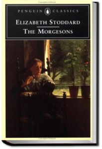 The Morgesons by Elizabeth Stoddard