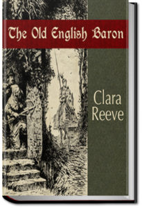 The Old English Baron: a Gothic Story by Clara Reeve
