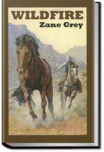 Wildfire by Zane Grey