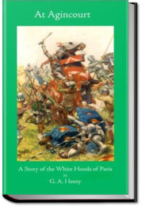 At Agincourt: White Hood of Paris by G. A. Henty