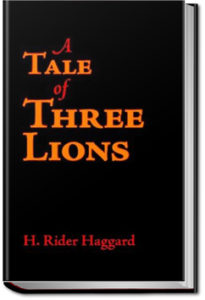 The Tale of Three Lions by Henry Rider Haggard