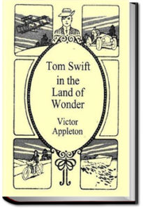 Tom Swift in the Land of Wonders by Victor Appleton