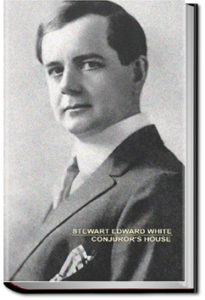 Conjuror's House: A Romance of the Free Forest by Stewart Edward White