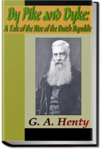 By Pike and Dyke by G. A. Henty