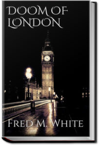 The Doom of London by Fred M. White