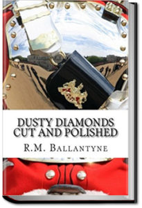 Dusty Diamonds Cut and Polished by R. M. Ballantyne