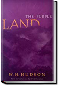 The Purple Land by W. H. Hudson