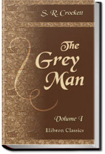 The Grey Man by S.R. Crockett