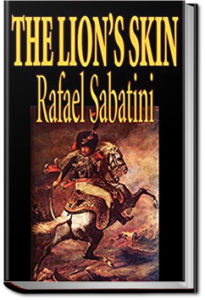 The Lion's Skin by Rafael Sabatini