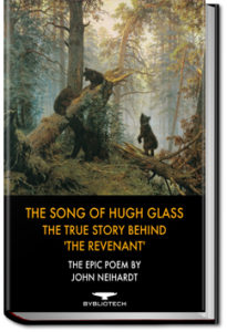 The Song of Hugh Glass by John Neihardt
