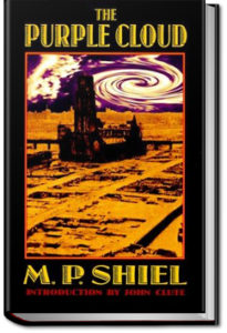 The Purple Cloud by M. P. Shiel