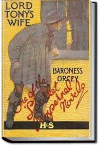 Lord Tony's Wife by Baroness Emmuska Orczy