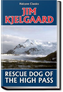 Rescue Dog of the High Pass by Jim Kjelgaard